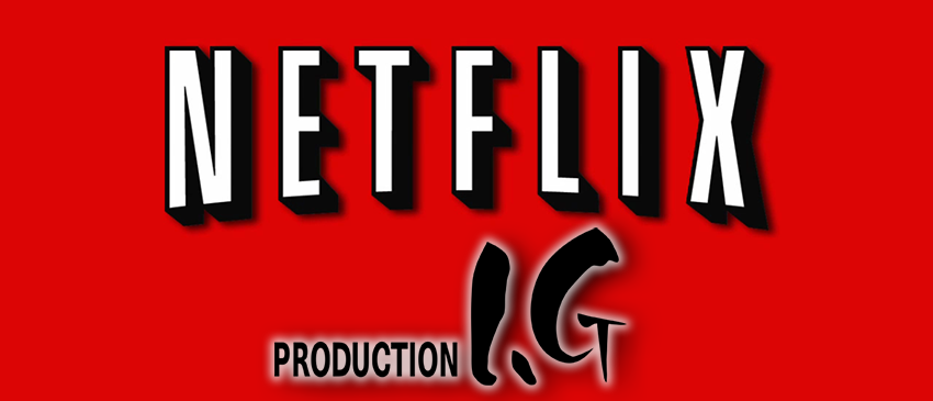 Netflix und Production I.G